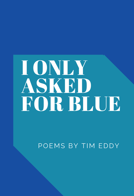 Tim Eddy's Book Cover - I Only Asked for Blue